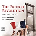 The French Revolution - In a Nutshell Audiobook by Neil Wenborn Narrated by Roy McMillan