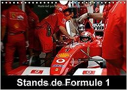 Stands de Formule 1 2017: Les Stands Sont au Coeur de la Course Automobile en Formule1 (Calvendo Sportif)