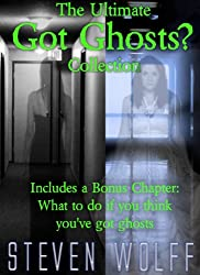 The Ultimate Got Ghosts? Collection (Got Ghosts? Series Book 3)