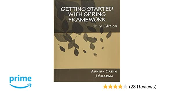Getting Started With Spring Framework A Hands On Guide To Begin