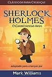 capa de Sherlock Holmes Adaptado Para Crianças: O Carbúnculo Azul