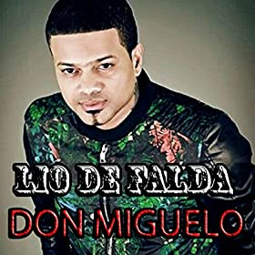Amazon.com: Lio de Falda: Don Miguelo: MP3 Downloads