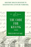 img - for The Code for Killing: A Mystery Set in Georgian England (The Dr Adam Bascom Mysteries) book / textbook / text book