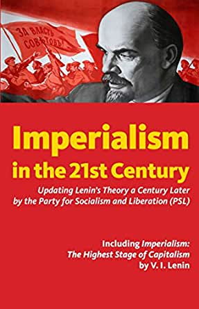 Imperialism in the 21st Century: Updating Lenins Theory a Century Later (English Edition) eBook: Party for Socialism and Liberation: Amazon.es: Tienda Kindle