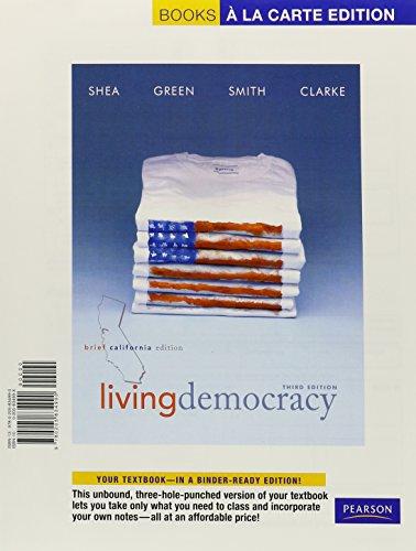 Living Democracy Brief California, Books a la Carte Edition (3rd Edition)