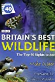 Britain's Best Wildlife, Mike Dilger, 0007275919