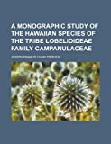 img - for A Monographic Study of the Hawaiian Species of the Tribe Lobelioideae Family Campanulaceae book / textbook / text book