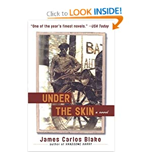 Under the Skin: A Novel James Carlos Blake