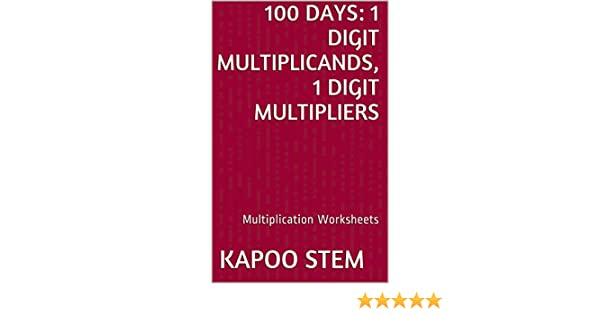 Amazon.com: 100 Multiplication Worksheets with 1-Digit ...