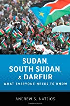Sudan, South Sudan, And Darfur: What Everyone Needs To Know®
