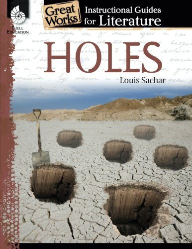 Holes: An Instructional Guide for Literature - Novel Study Guide for 4th-8th Grade Literature with Close Reading and Writing Activities (Great Works Classroom Resource)