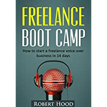 Freelance Boot Camp: How to start a freelance voice over business in 14 days