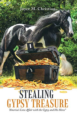"Stealing Gypsy Treasure: ""America'S Love Affair with the Gypsy and His Horse"" ()"