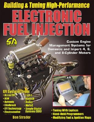 Building and Tuning High-Performance Electronic Fuel Injection [BUILDING & TUNING HIGH-PER] High Performance Fuel Injection