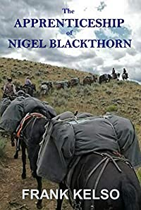 The Apprenticeship Of Nigel Blackthorn by Frank Kelso ebook deal