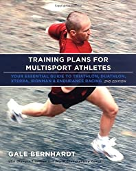 Training Plans for Multisport Athletes: Your Essential Guide to Triathlon, Duathlon, Xterra, Ironman and Endurance Racing by Bernhardt, Gale (2007) Paperback