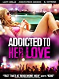 Addicted To Her Love