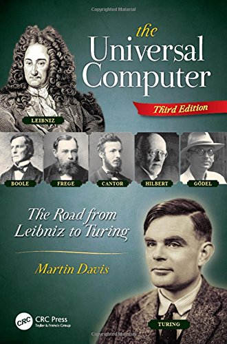 The Universal Computer  The Road From Leibniz To Turing Third Edition
