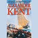 Stand into Danger Audiobook by Alexander Kent Narrated by Michael Jayston
