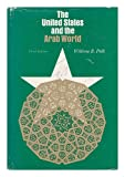 The United States and the Arab World, William R. Polk, 0674927184