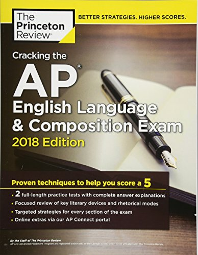 Cracking the AP English Language & Composition Exam, 2018 Edition: Proven Techniques to Help You Score a 5 (College Test Preparation) cover