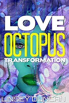 Love Octopus Transformation by [Duncan, Linsey]