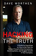 Hacking the Truth is an inside look into helping executives, managers, entrepreneurs, and anyone who leads, get down to the truth in situations that are blocking expansion in your business.This work spans forty years of working with CEOs, Exe...