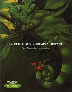 La reine des fourmis a disparu, Bernard, Frédéric