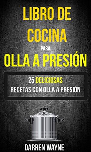 Amazon.com: Libro de Cocina para Olla a Presión - 25 ...