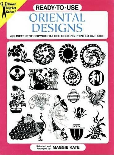 - Ready-to-Use Oriental Designs: 495 Different Copyright-Free Designs Printed One Side (Dover Clip Art Ready-to-Use)