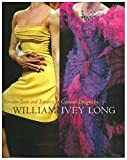 img - for Between Taste and Travesty: Costume Designs by William Ivey Long book / textbook / text book