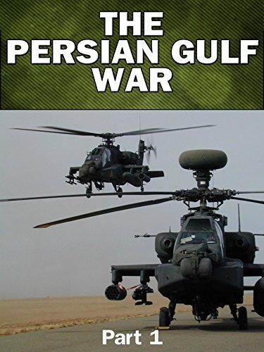 Modern Warfare: The Persian Gulf War - Part 1