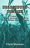 Sharpsburg Sunrise: A Prequel to the Thomas Devareaux Alternative History Military Adventure Series (The Thomas Devareaux Alternative History Military Adventure Series Book 0)