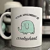 zojirushi leaf - Your argument is irrelephant mug/cute elephant mug/funny elephant mug/11oz/cute mug gift/funny mug gift/elephant cup/elephant mug gift