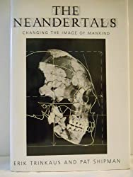 The Neandertals: Changing the Image of Mankind