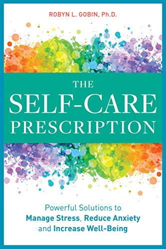 - The Self-Care Prescription: Powerful Solutions to Manage Stress, Reduce Anxiety & Increase Wellbeing