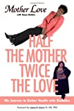 Half the Mother, Twice the Love, Mother Love, 0743277643