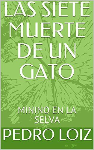 LAS SIETE MUERTE DE UN GATO: MININO EN LA SELVA (Spanish Edition) by