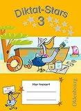 Diktat-Stars - Allgemeine Ausgabe: 3. Schuljahr - Übungsheft: Mit Lösungen