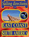 Sailing Directions 124 East Coast of South America, Nga, 146366365X