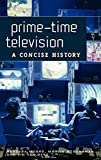 img - for Prime-Time Television: A Concise History book / textbook / text book