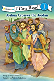 Joshua Crosses the Jordan River (I Can Read! / Bible Stories) (English Edition)
