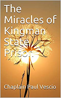 The Miracles of Kingman State Prison