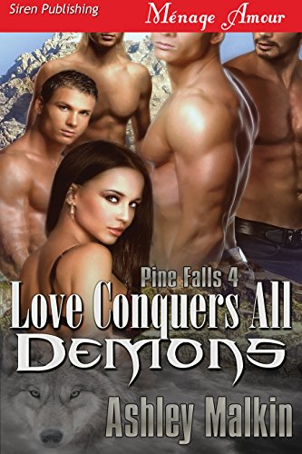 Love Conquers All Demons [Pine Falls 4] (Siren Publishing Menage Amour)