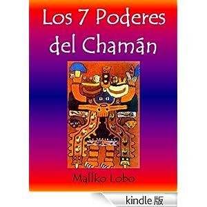 Los 7 Poderes del Cham&aacuten (Spanish Edition) Mallko Rumi