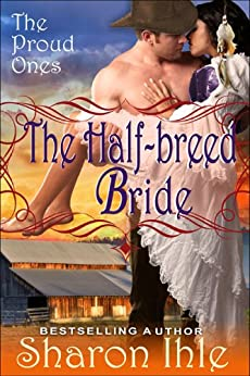 The Half-breed Bride (The Proud Ones, Book 2) by [Ihle, Sharon]