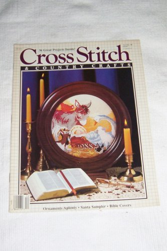 (Cross Stitch & Country Crafts -- Nov/Dec 1988 Vol IV No. 2 -- Ornaments, Santa Sampler, Bible Covers)