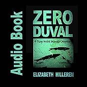 Zero Duval: Key West Mystery Series, Book 1 | Elizabeth Hilleren