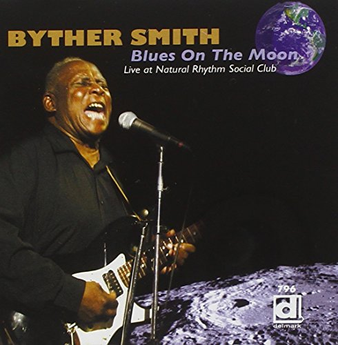 Blues on the Moon - Live at Natural Rhythm Social Club by Smith, Byther