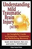img - for Understanding Mild Traumatic Brain Injury (MTBI): An Insightful Guide to Symptoms, Treatments, and Redefining Recovery book / textbook / text book